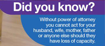 Graphic saying you must have power of attorney to act for a relative or anyone else if they lose their capacity to act for themselves